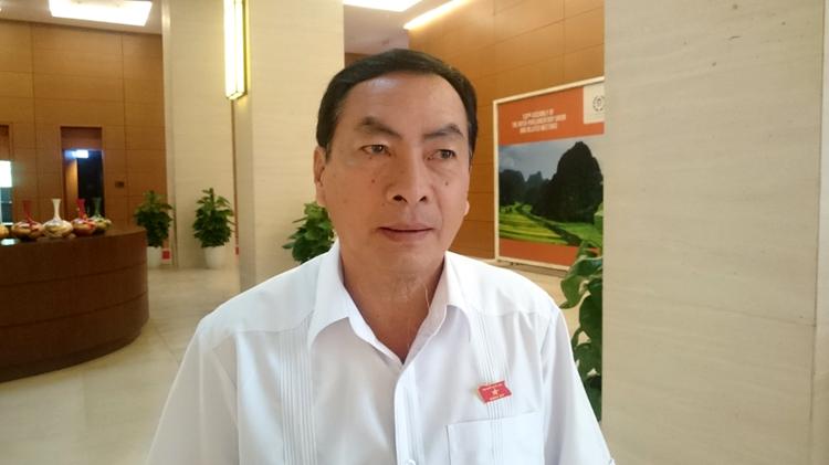 Đại biểu Quốc hội Phạm Văn Hòa - Ủy viên Ủy ban Pháp luật của Quốc hội.