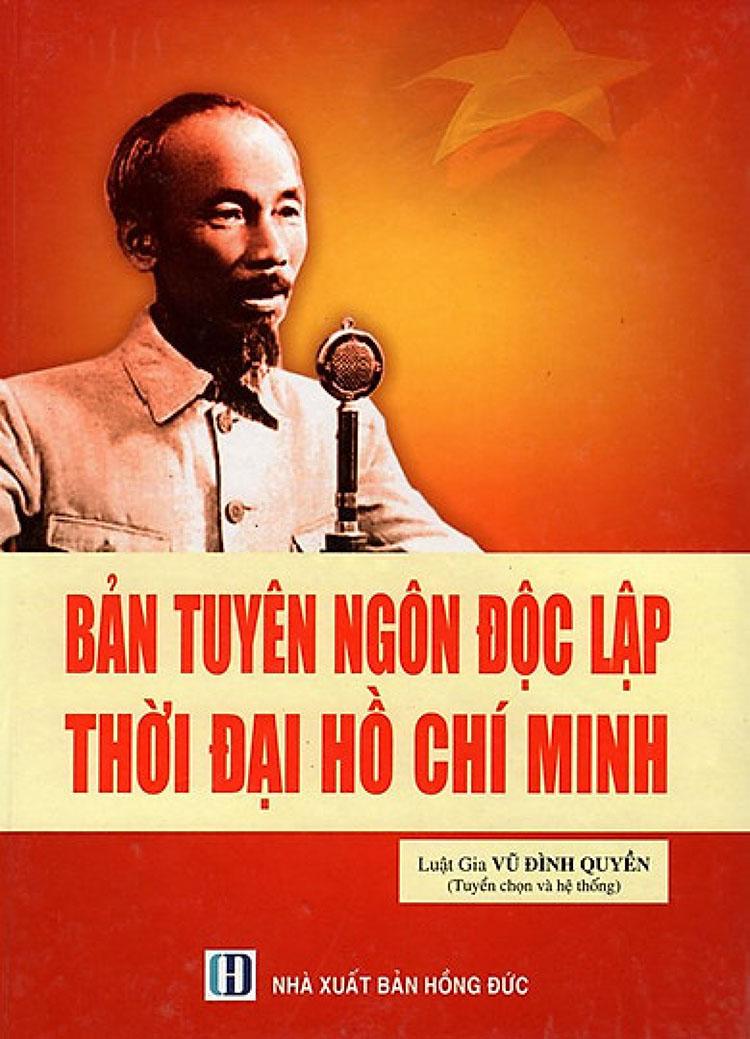 Bản tuyên ngôn độc lập thời đại Hồ Chí Minh.
