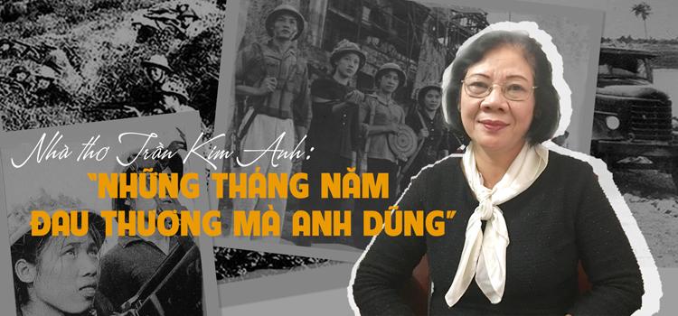 Ký ức về những năm tháng chiến tranh luôn ám ảnh nhà thơ Kim Anh.